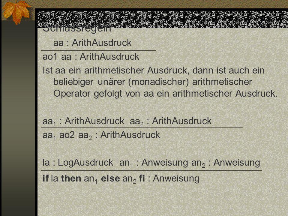 Schlussregeln aa : ArithAusdruck ao1 aa : ArithAusdruck