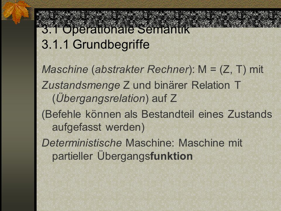 3.1 Operationale Semantik 3.1.1 Grundbegriffe