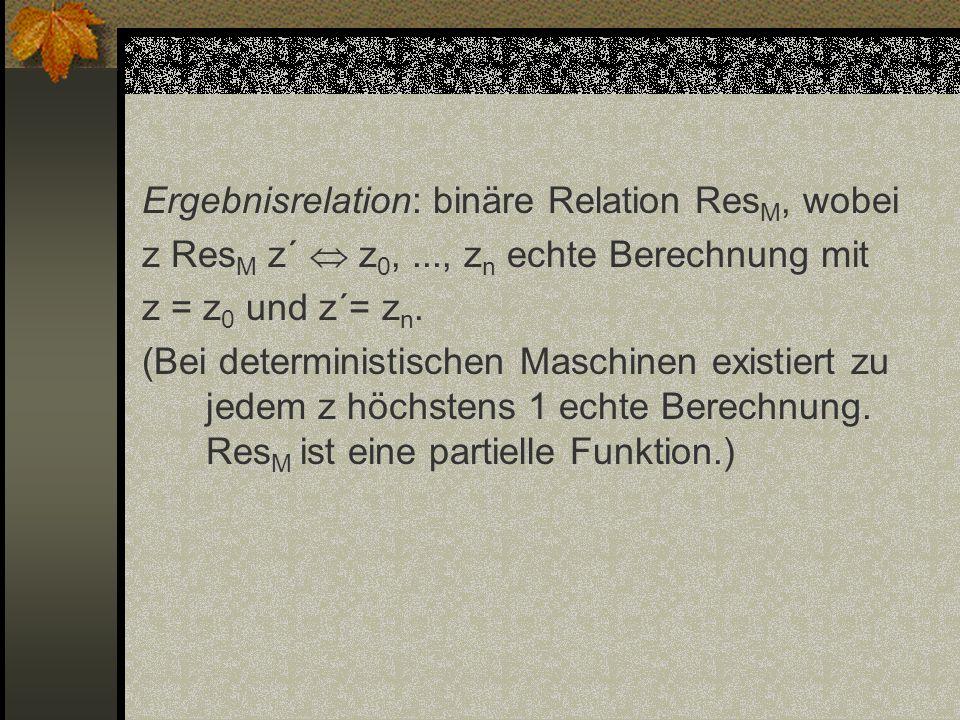 Ergebnisrelation: binäre Relation ResM, wobei z ResM z´  z0,