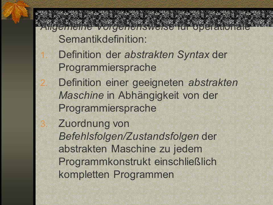 Allgemeine Vorgehensweise für operationale Semantikdefinition: