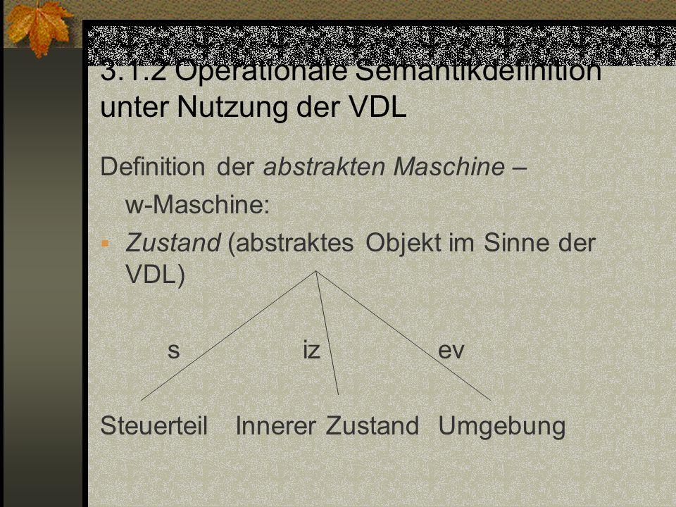 3.1.2 Operationale Semantikdefinition unter Nutzung der VDL