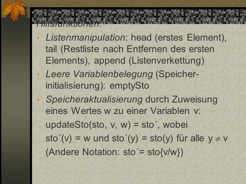 Hilfsfunktionen: Listenmanipulation: head (erstes Element), tail (Restliste nach Entfernen des ersten Elements), append (Listenverkettung)