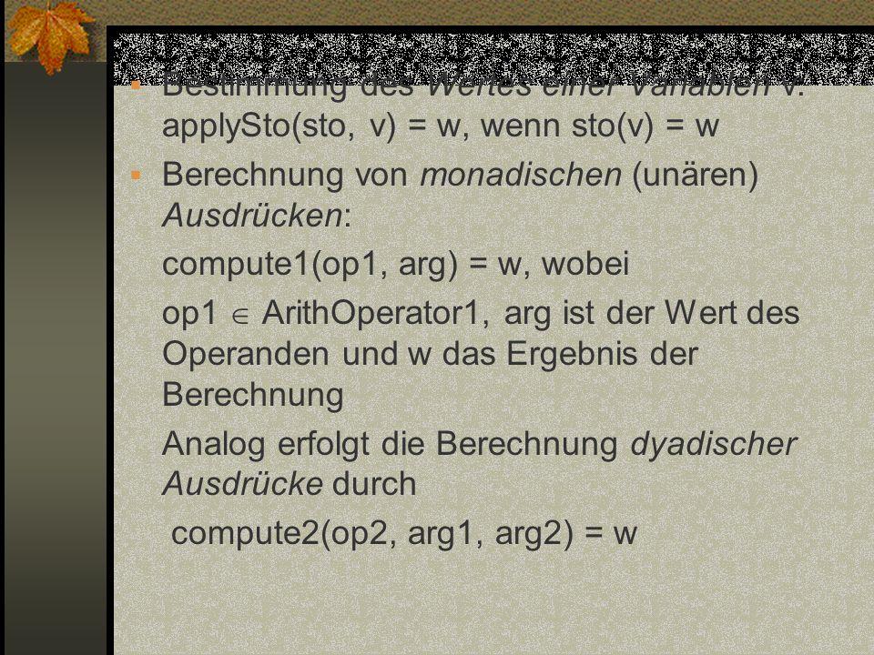Bestimmung des Wertes einer Variablen v: applySto(sto, v) = w, wenn sto(v) = w