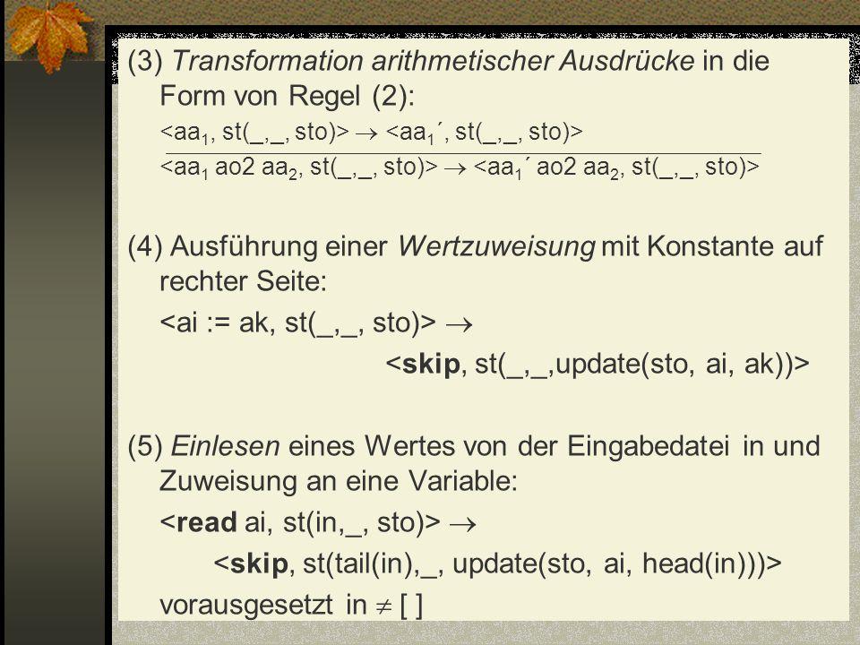 (3) Transformation arithmetischer Ausdrücke in die Form von Regel (2):