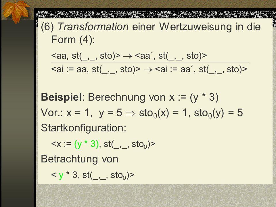 (6) Transformation einer Wertzuweisung in die Form (4):
