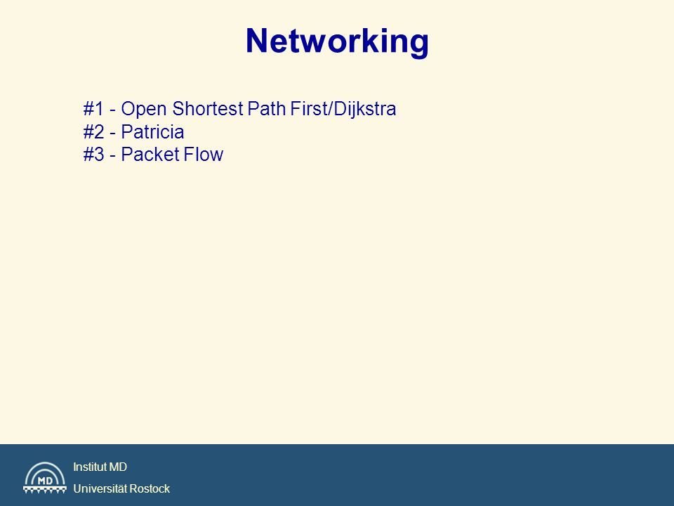 Networking #1 - Open Shortest Path First/Dijkstra #2 - Patricia #3 - Packet Flow