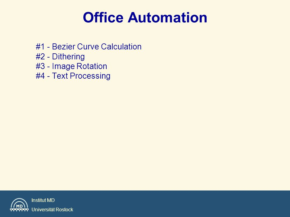 Office Automation #1 - Bezier Curve Calculation #2 - Dithering #3 - Image Rotation #4 - Text Processing.