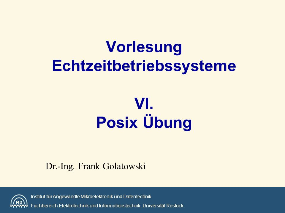 Vorlesung Echtzeitbetriebssysteme VI. Posix Übung