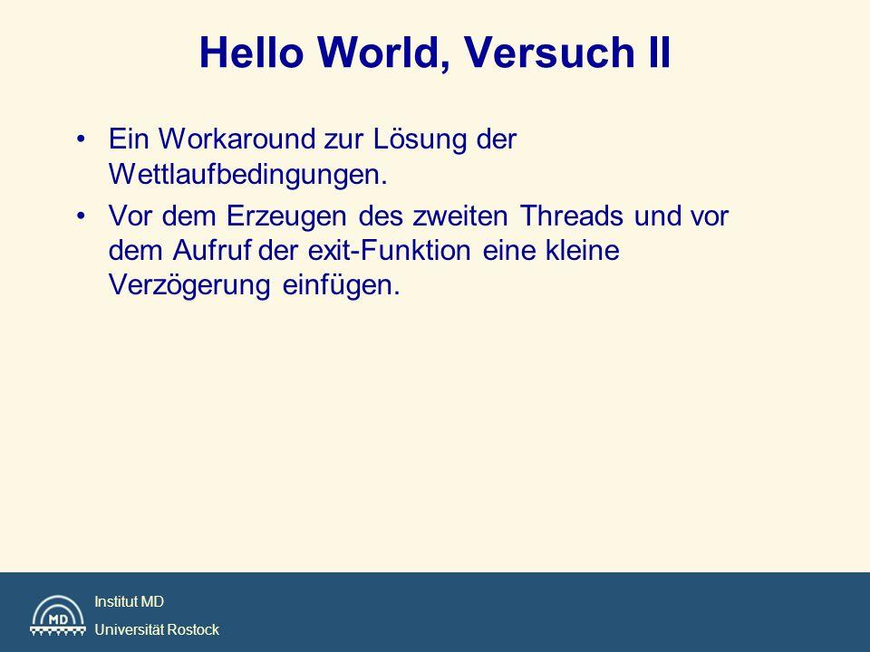 Hello World, Versuch II Ein Workaround zur Lösung der Wettlaufbedingungen.