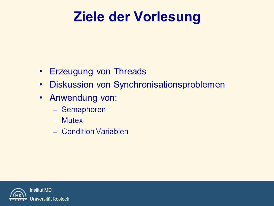 Ziele der Vorlesung Erzeugung von Threads