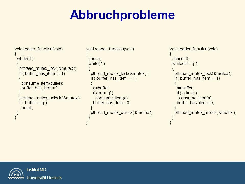 Abbruchprobleme void reader_function(void) { while( 1 )