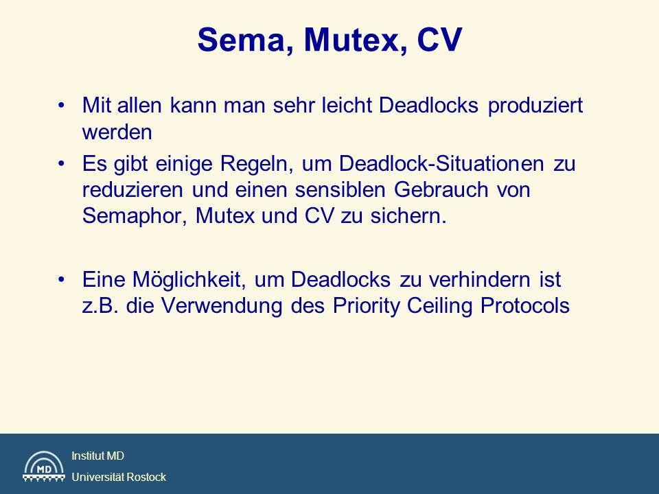 Sema, Mutex, CV Mit allen kann man sehr leicht Deadlocks produziert werden.