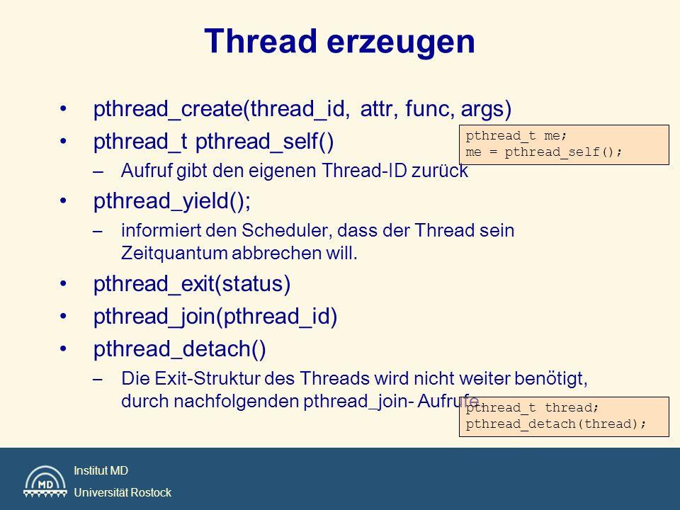 Thread erzeugen pthread_create(thread_id, attr, func, args)