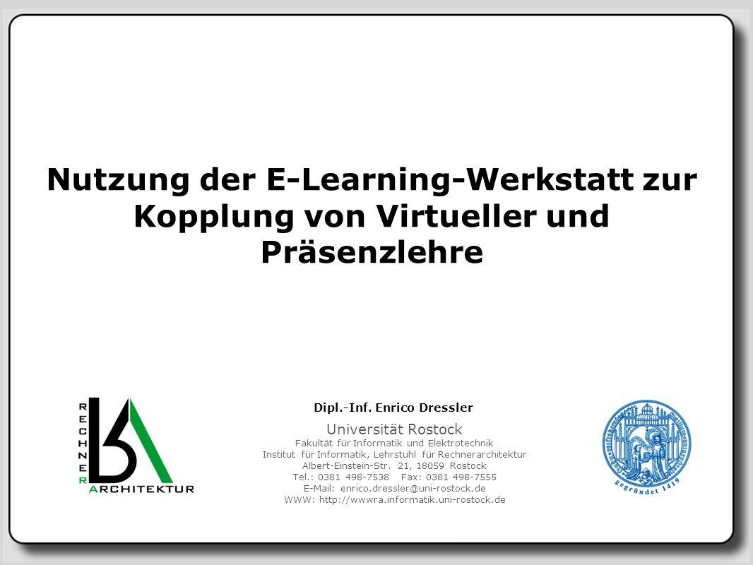 Nutzung der E-Learning-Werkstatt zur Kopplung von Virtueller und Präsenzlehre