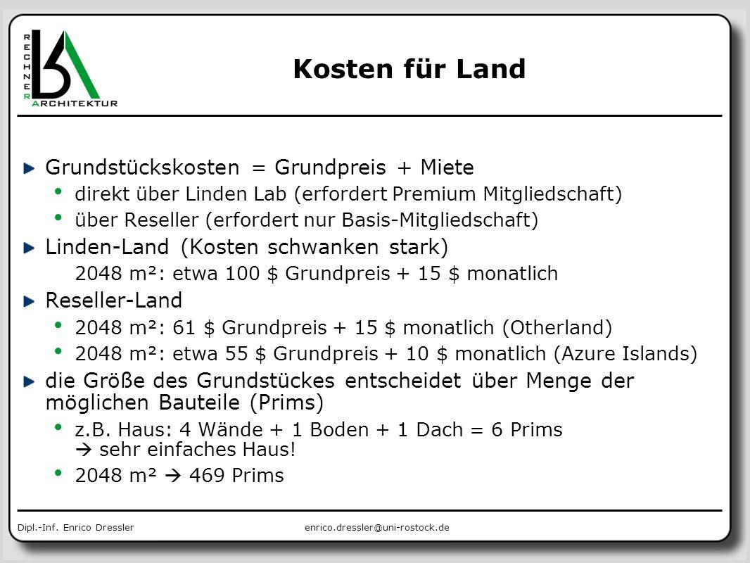 Kosten für Land Grundstückskosten = Grundpreis + Miete