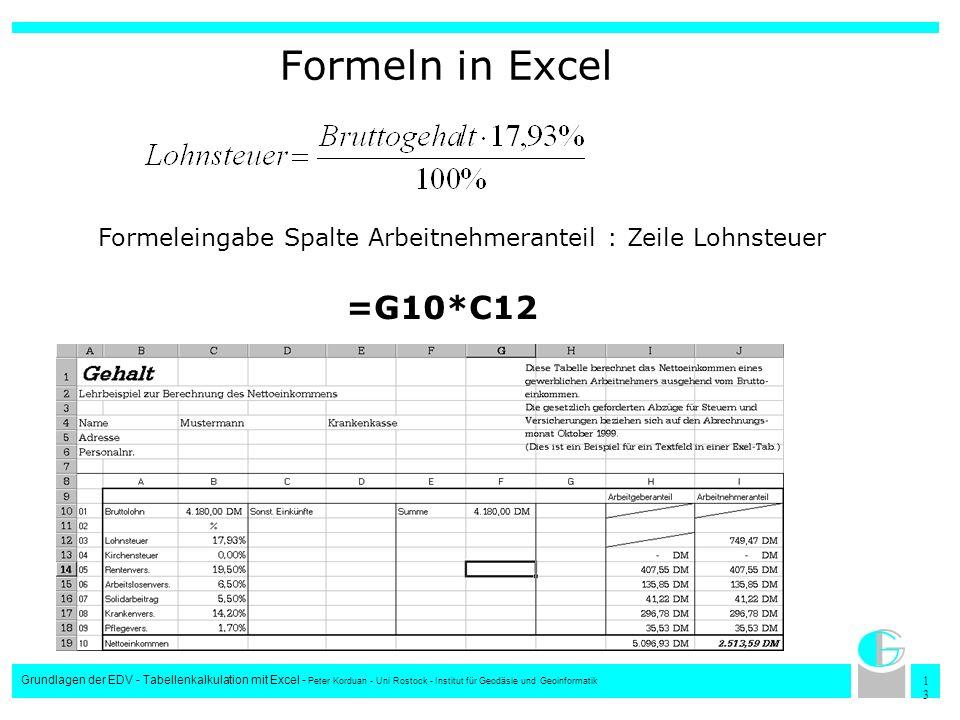Formeln in Excel Formeleingabe Spalte Arbeitnehmeranteil : Zeile Lohnsteuer. =G10*C12.