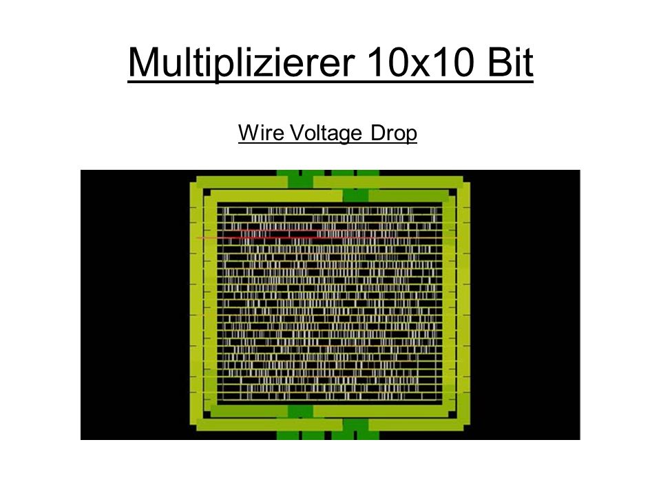 Multiplizierer 10x10 Bit Wire Voltage Drop