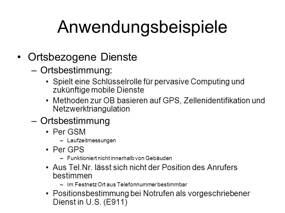 Anwendungsbeispiele Ortsbezogene Dienste Ortsbestimmung: