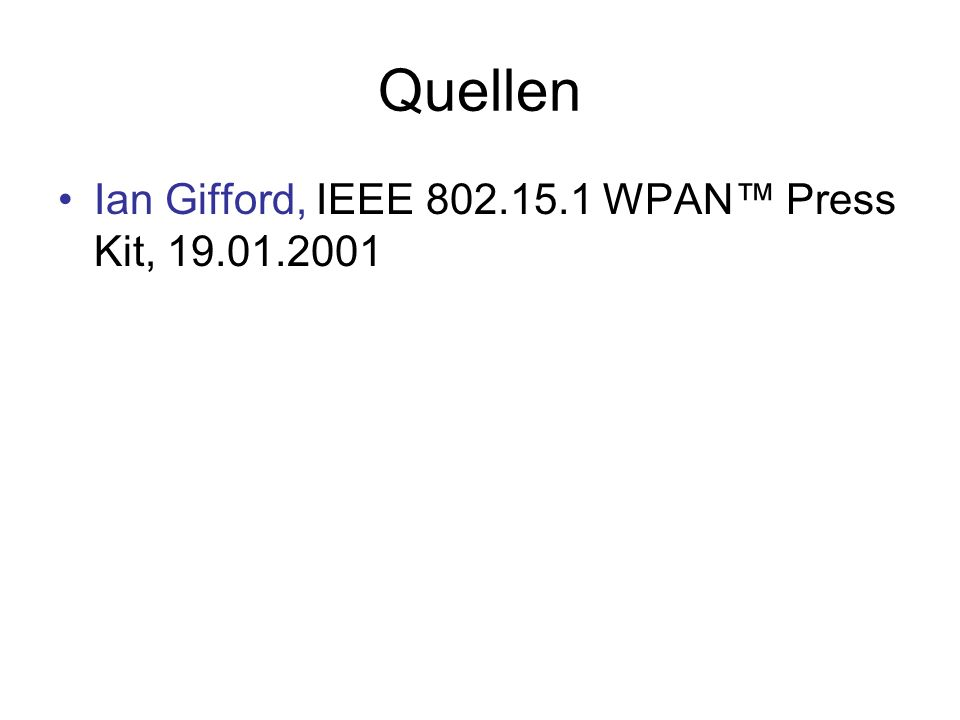 Quellen Ian Gifford, IEEE 802.15.1 WPAN™ Press Kit, 19.01.2001