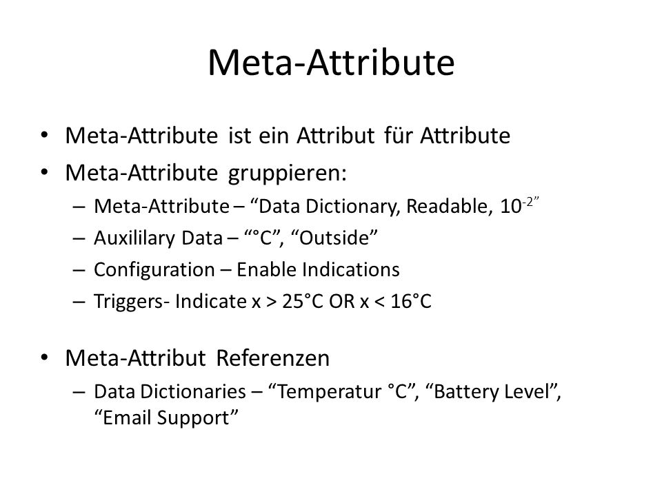 Meta-Attribute Meta-Attribute ist ein Attribut für Attribute