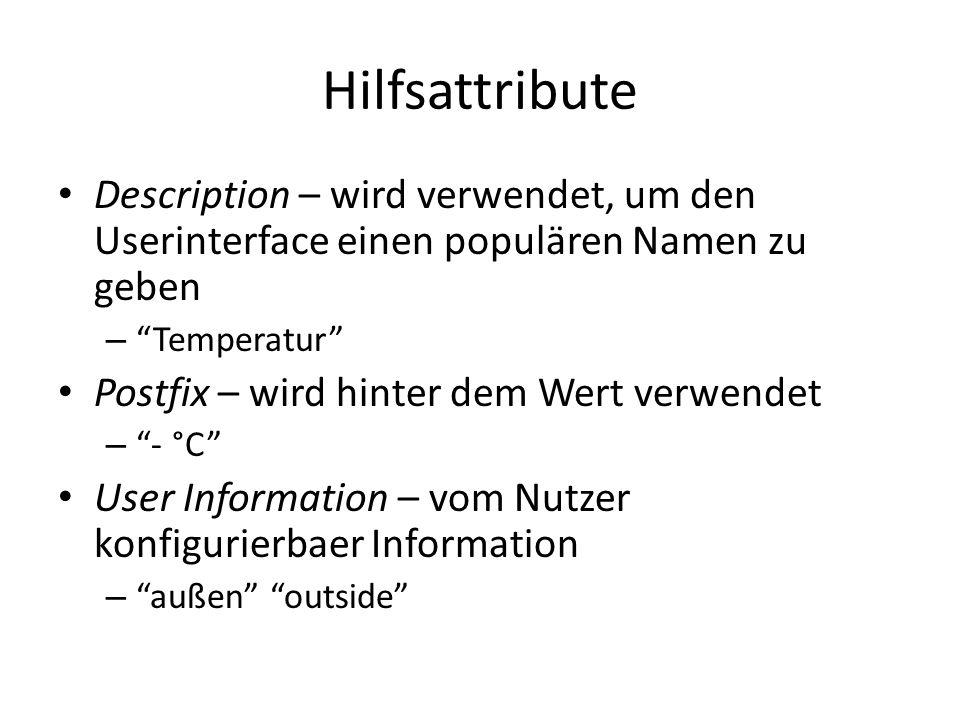 Hilfsattribute Description – wird verwendet, um den Userinterface einen populären Namen zu geben. Temperatur