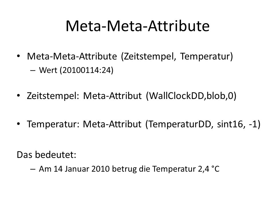 Meta-Meta-Attribute Meta-Meta-Attribute (Zeitstempel, Temperatur)