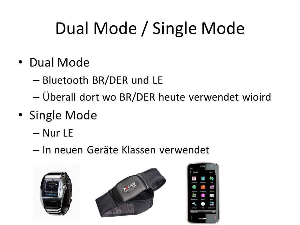 Dual Mode / Single Mode Dual Mode Single Mode Bluetooth BR/DER und LE