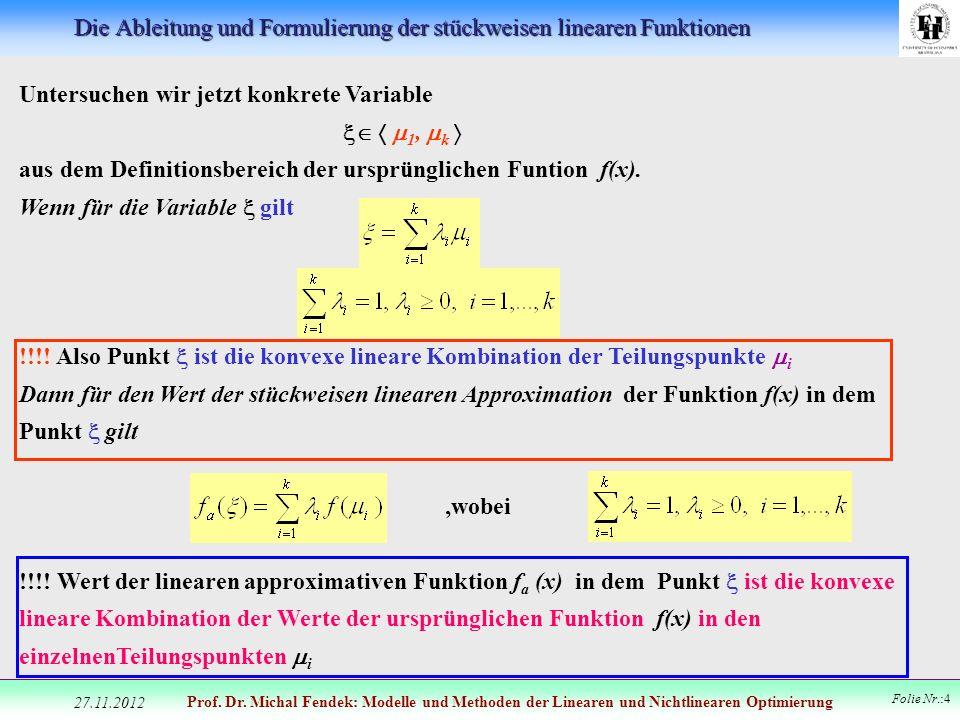 Die Ableitung und Formulierung der stückweisen linearen Funktionen