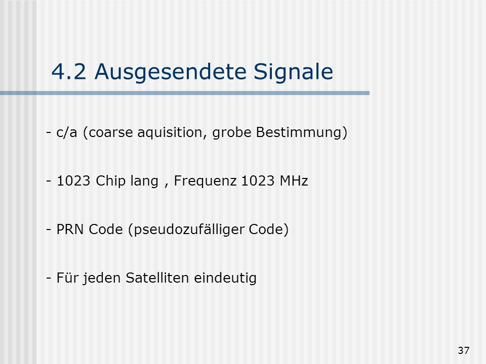 4.2 Ausgesendete Signale c/a (coarse aquisition, grobe Bestimmung)