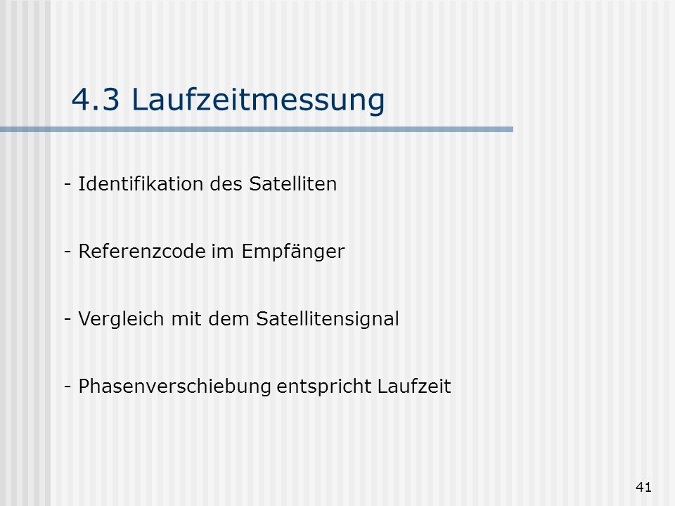 4.3 Laufzeitmessung Identifikation des Satelliten