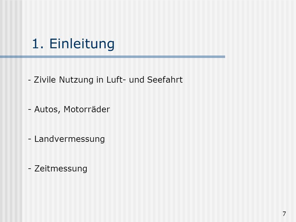 1. Einleitung Autos, Motorräder Landvermessung Zeitmessung