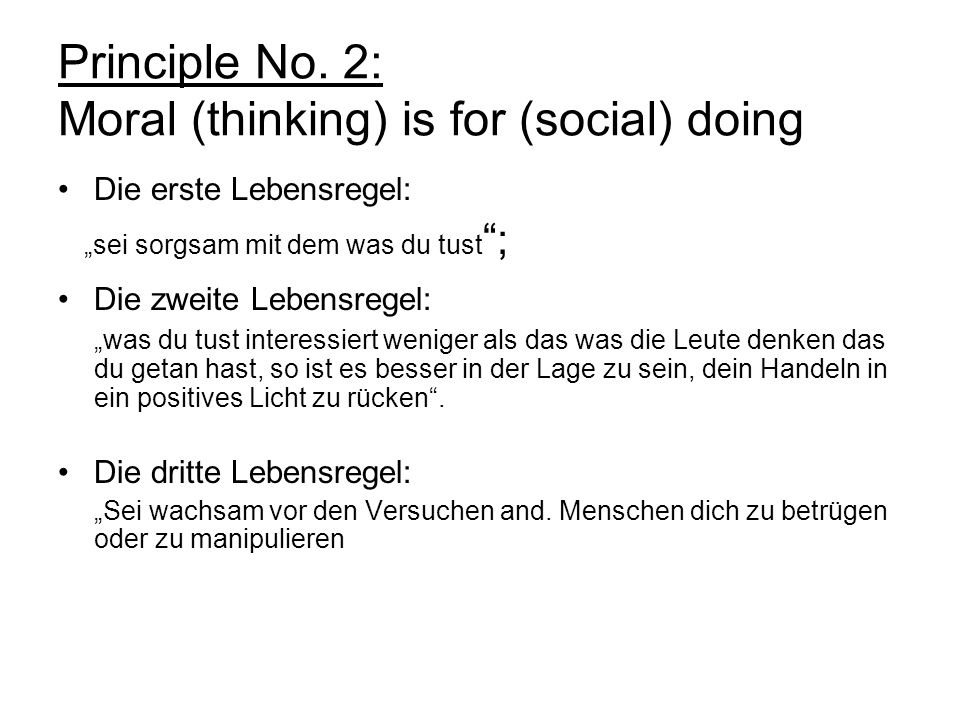 Principle No. 2: Moral (thinking) is for (social) doing