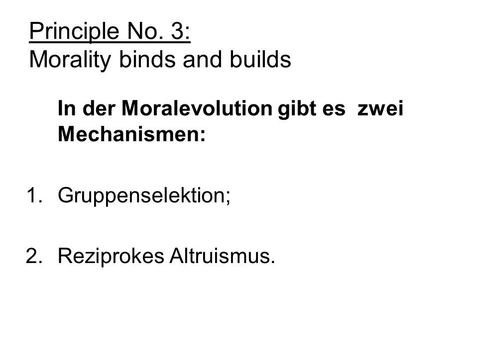 Principle No. 3: Morality binds and builds