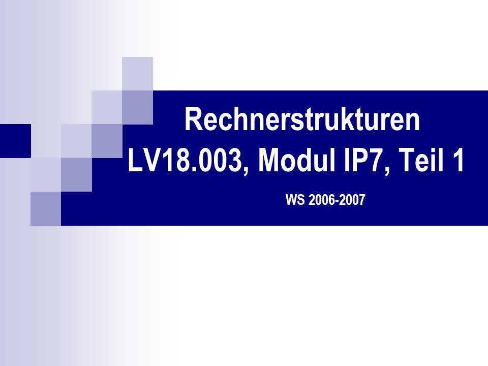 Rechnerstrukturen LV18.003, Modul IP7, Teil 1