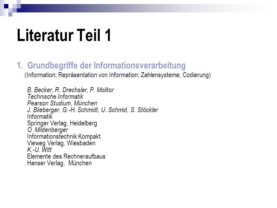 Literatur Teil 1 1. Grundbegriffe der Informationsverarbeitung
