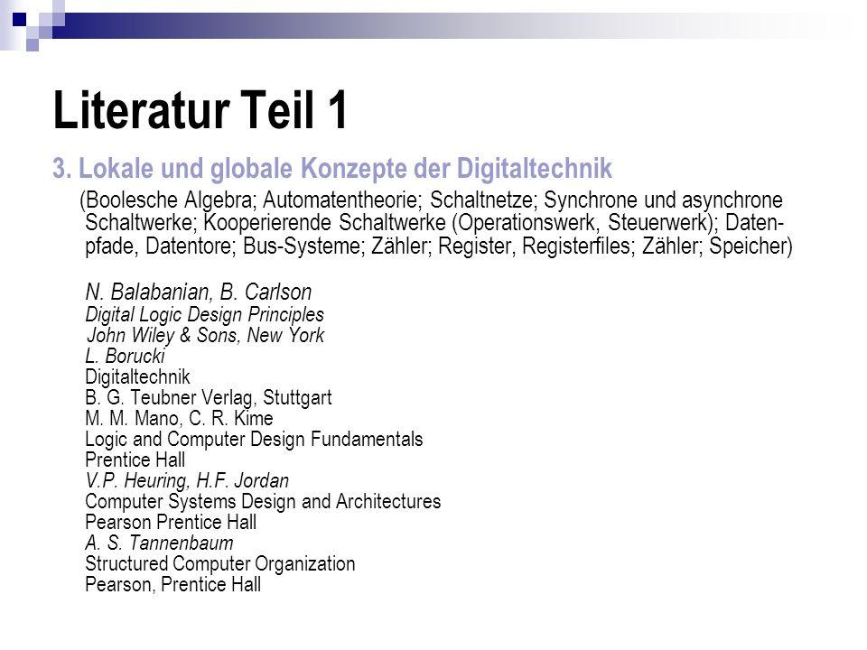 Literatur Teil 1 3. Lokale und globale Konzepte der Digitaltechnik