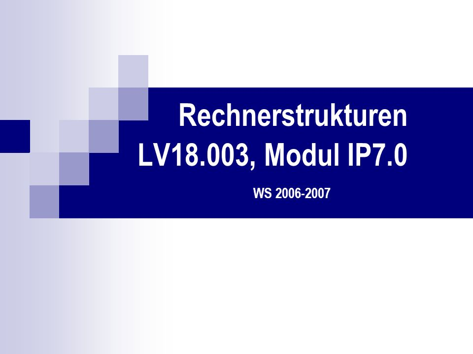Rechnerstrukturen LV18.003, Modul IP7.0
