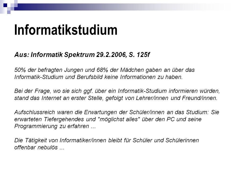 Informatikstudium Aus: Informatik Spektrum 29.2.2006, S. 125f