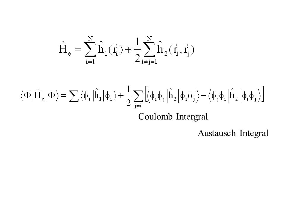 Coulomb Intergral Austausch Integral