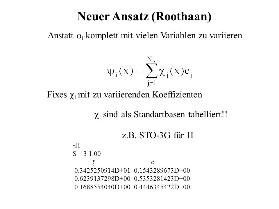 Neuer Ansatz (Roothaan)