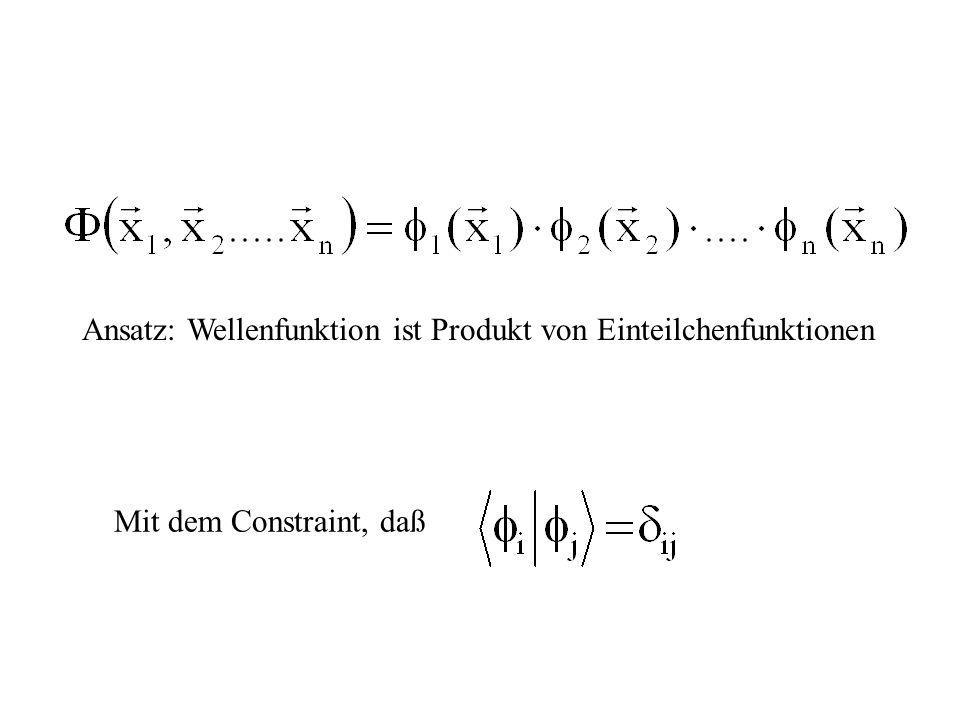 Ansatz: Wellenfunktion ist Produkt von Einteilchenfunktionen