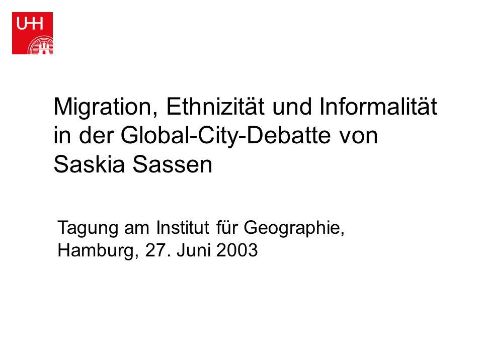 Migration, Ethnizität und Informalität in der Global-City-Debatte von Saskia Sassen