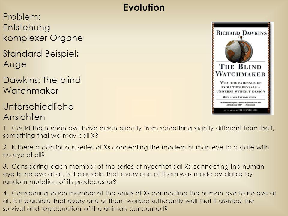 Evolution Problem: Entstehung komplexer Organe Standard Beispiel: Auge