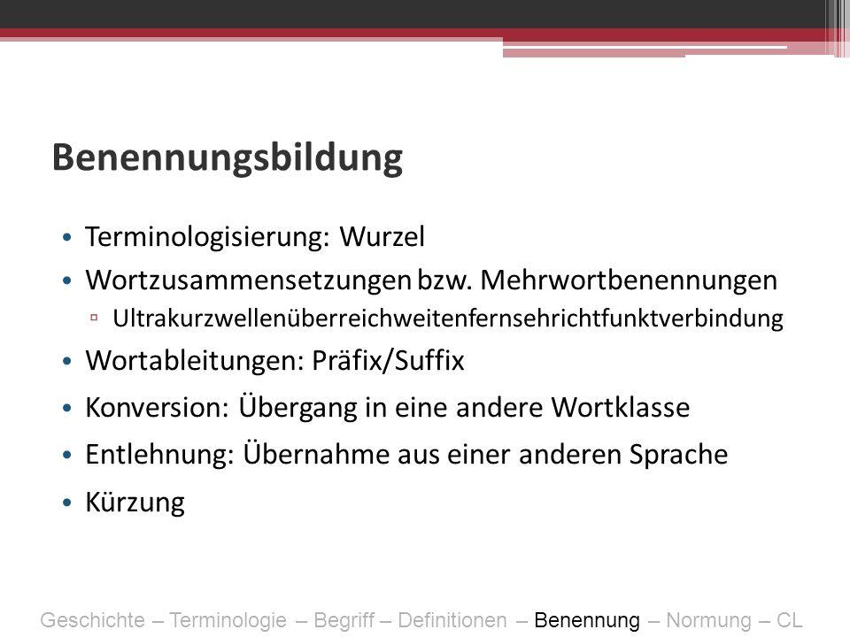 Benennungsbildung Terminologisierung: Wurzel