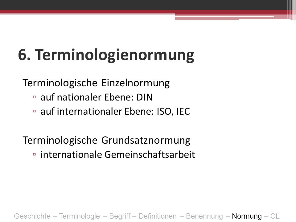 6. Terminologienormung Terminologische Einzelnormung