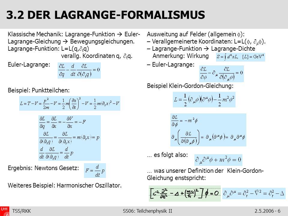 3.2 DER LAGRANGE-FORMALISMUS