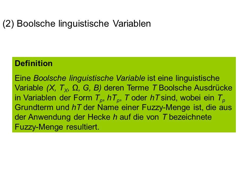 (2) Boolsche linguistische Variablen