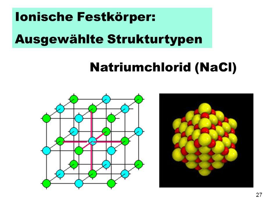 Ionische Festkörper: Ausgewählte Strukturtypen Natriumchlorid (NaCl)