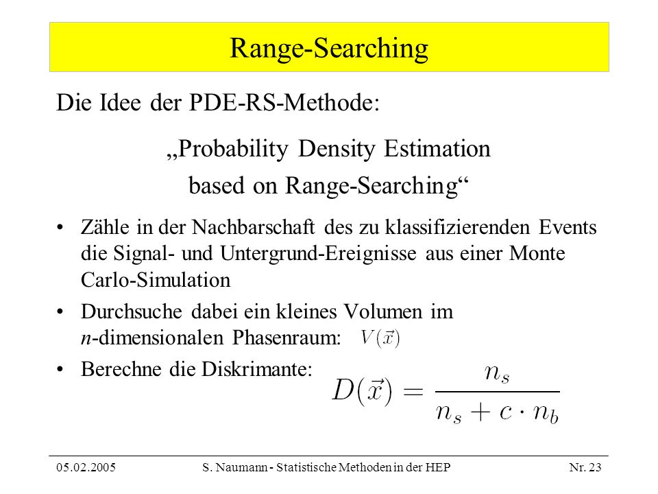 Range-Searching Die Idee der PDE-RS-Methode:
