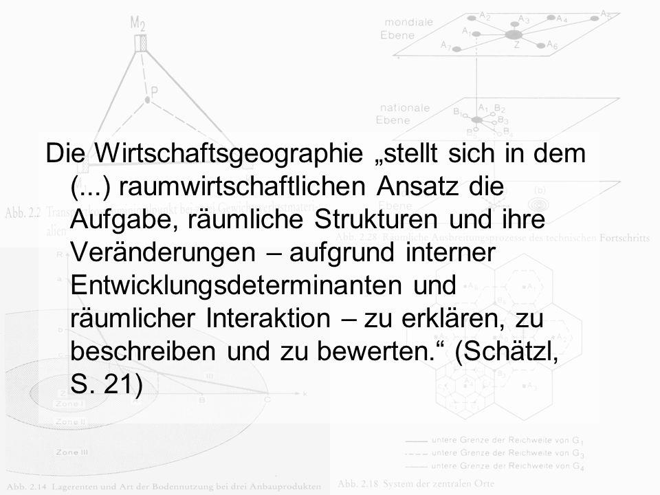 """Die Wirtschaftsgeographie """"stellt sich in dem ("""